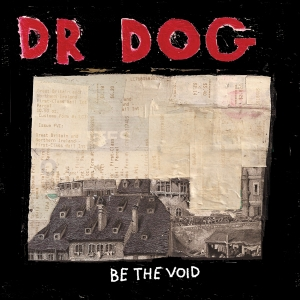 dr_dog_be_the_void