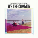Thao-With-The-Get-Down-Stay-Down-We-The-Common1